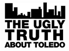 Ugly truth About Toledo